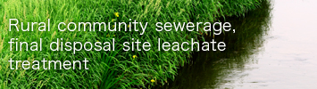Rural community sewerage, final disposal site leachate treatment